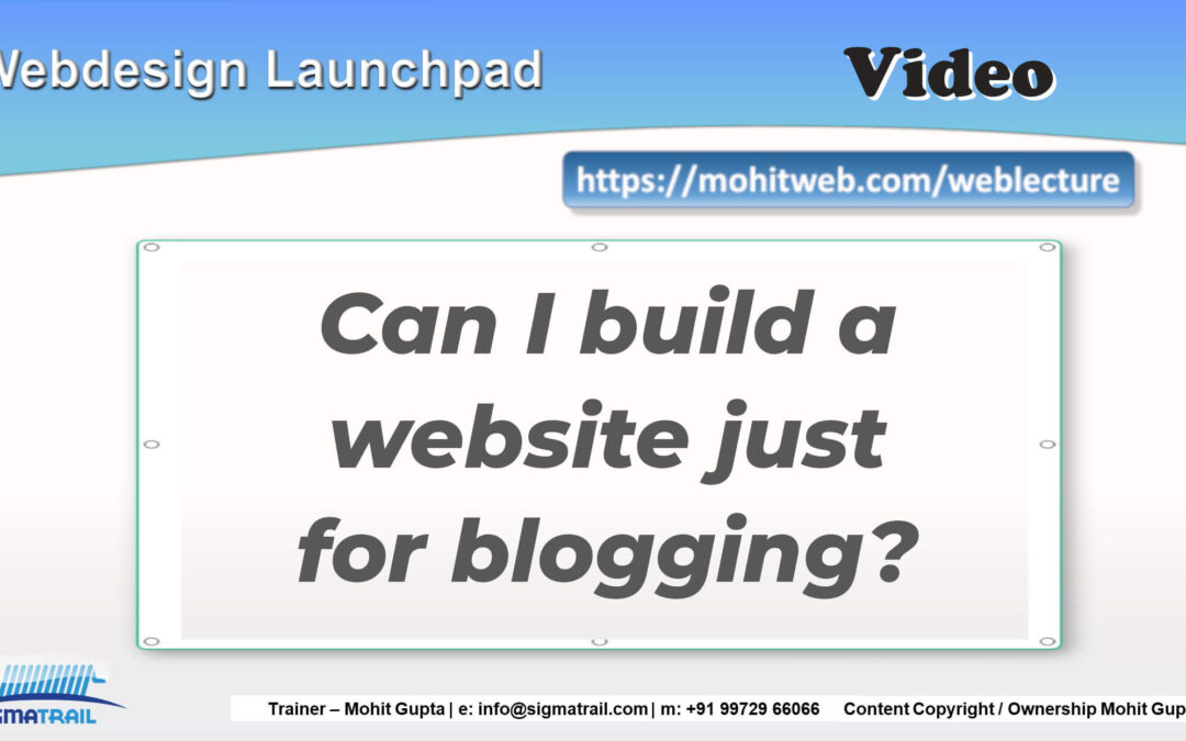 Video – Can I build a website just for blogging?